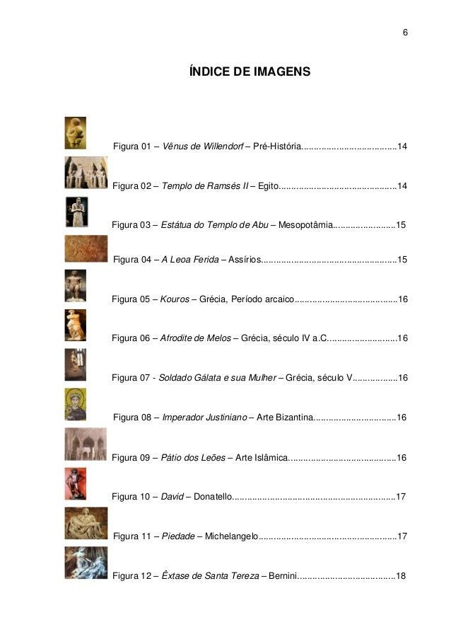 6 ÍNDICE DE IMAGENS Figura 01 – Vênus de Willendorf – Pré-História......................................14 Figura 02 – Tem...