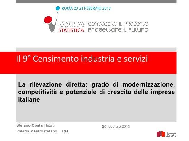 Il 9° Censimento industria e servizi La rilevazione diretta: grado di modernizzazione, competitività e potenziale di cresc...
