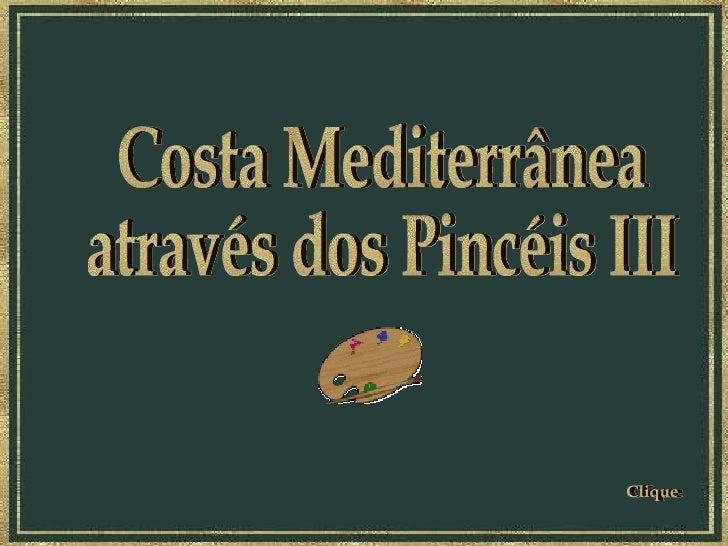 Costa Mediterrânea através dos Pincéis III Clique