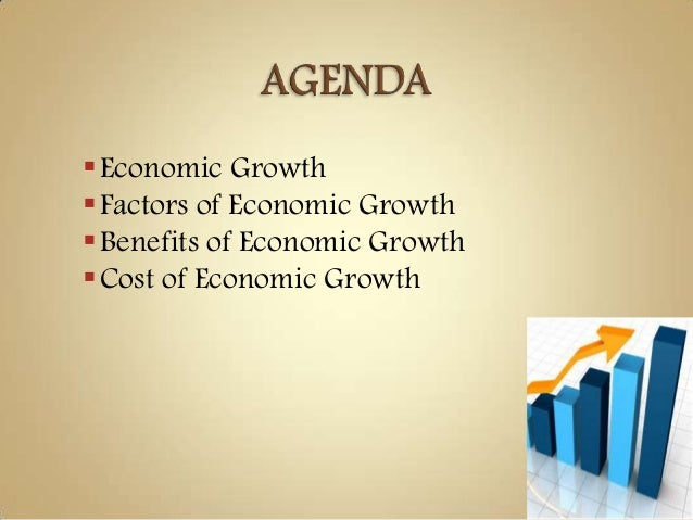 costs benefits economic growth essay Discuss the benefits of economic growth a well considered piece of work that explains the benefits and costs of economic growth this essay responds to the.