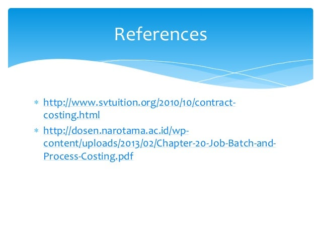  http://www.svtuition.org/2010/10/contract- costing.html  http://dosen.narotama.ac.id/wp- content/uploads/2013/02/Chapte...