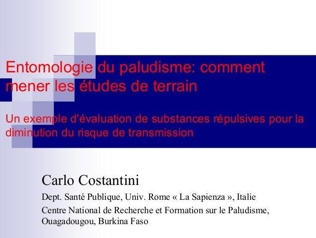 Entomologie du paludisme: commentmener les études de terrainUn exemple dévaluation de substances répulsives pour ladiminut...
