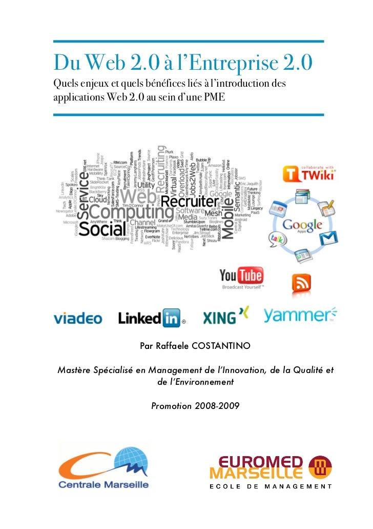 Du Web 2.0 à l'Entreprise 2.0 Quels enjeux et quels bénéfices liés à l'introduction des applications Web 2.0 au sein d'une...