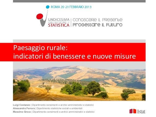 Paesaggio rurale:indicatori di benessere e nuove misureLuigi Costanzo | Dipartimento censimenti e archivi amministrativi e...