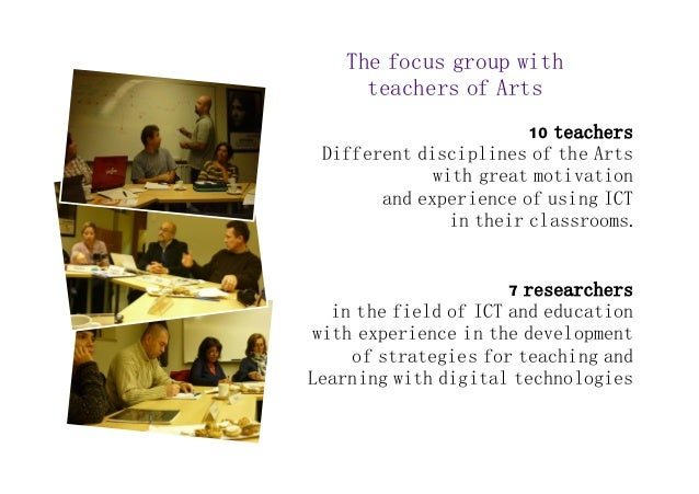 The focus group with  teachers of Arts  10 teachers  Different disciplines of the Arts  with great motivation  and experie...