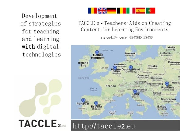 TACCLE 2 - Teachers' Aids on Creating  Content for Learning Environments  517726-LLP-1-2011-1-BE-COMENIUS-CMP  Development...