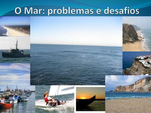 2.4.Os recursos Marítimos  2.4.1. AS POTENCIALIDADES DO LITORAL  Compreender a acção erosiva do mar sobre a  linha de cost...