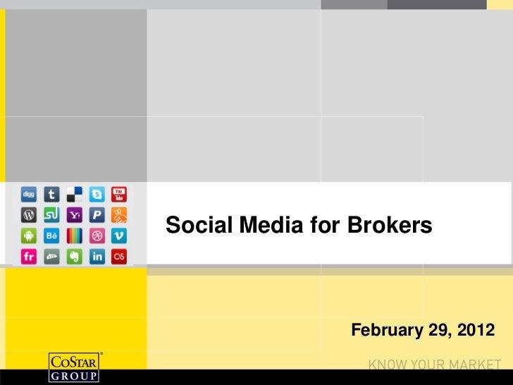 Social Media for Brokers                February 29, 2012