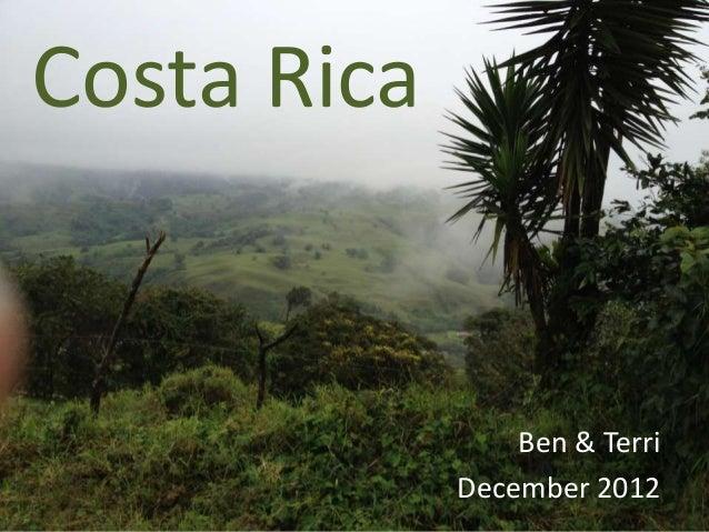 Costa Rica                 Ben & Terri             December 2012