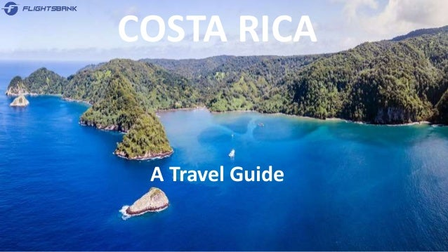 COSTA RICA A Travel Guide