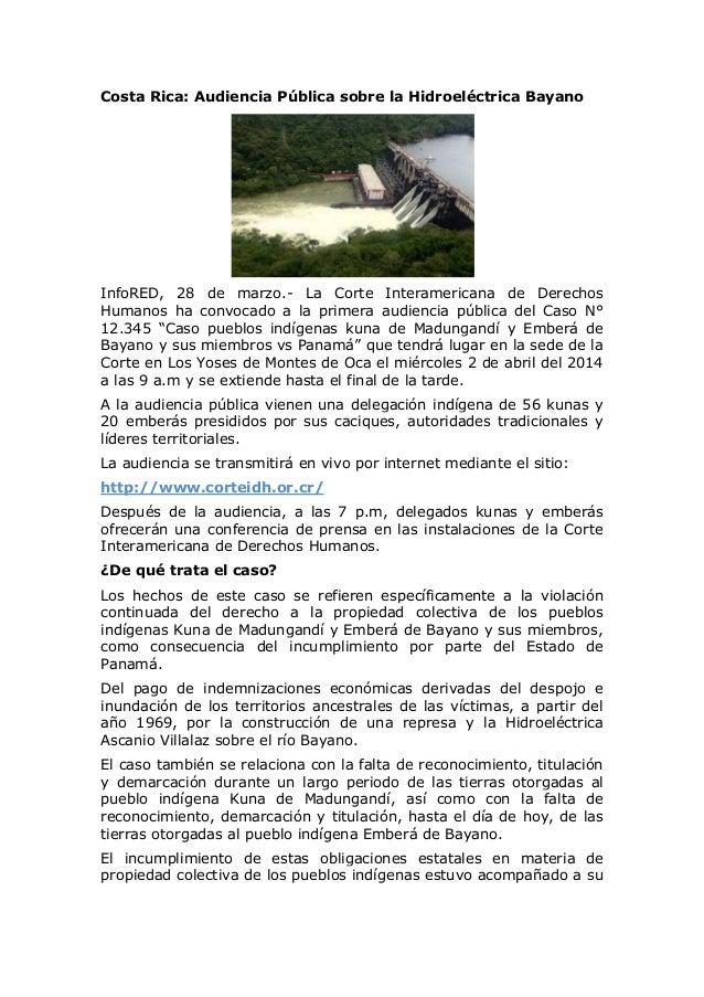 Costa Rica: Audiencia Pública sobre la Hidroeléctrica Bayano InfoRED, 28 de marzo.- La Corte Interamericana de Derechos Hu...