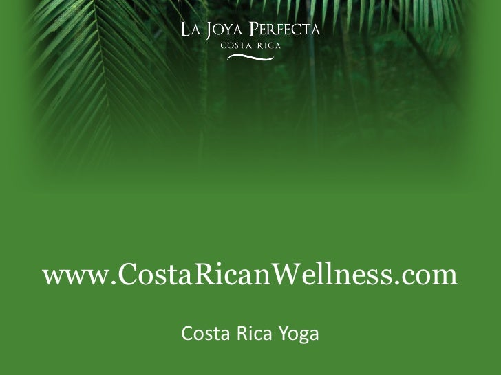 www.CostaRicanWellness.com<br />Costa Rica Yoga<br />