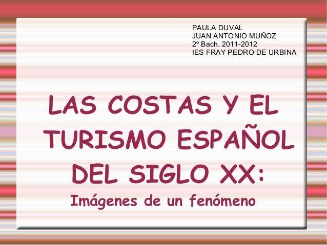 PAULA DUVAL                JUAN ANTONIO MUÑOZ                2º Bach. 2011-2012                IES FRAY PEDRO DE URBINALAS...