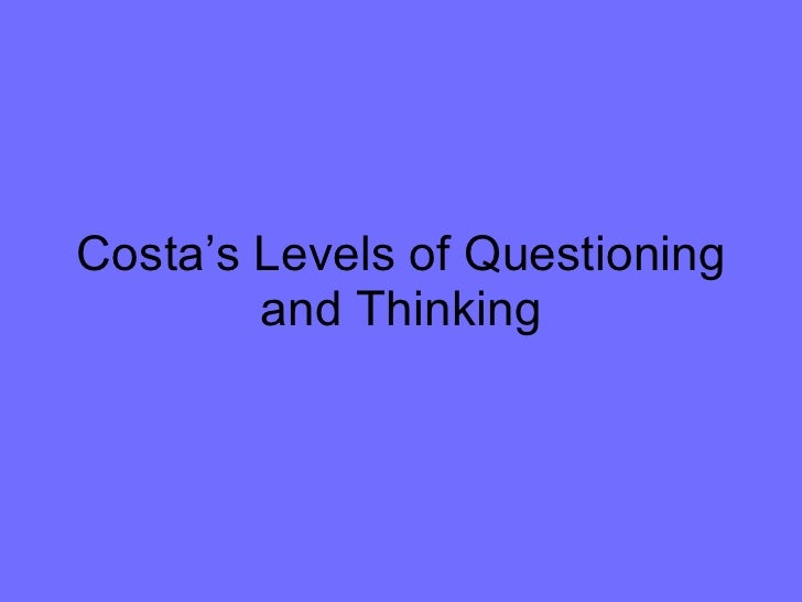Costas Levels of Thinking