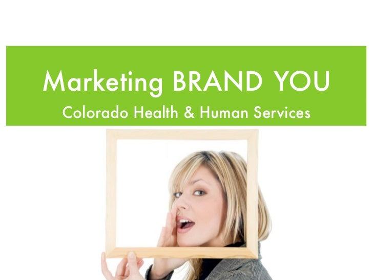 Marketing BRAND YOU Colorado Health & Human Services