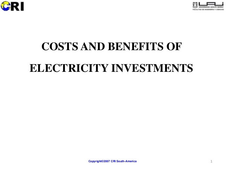COSTS AND BENEFITS OFELECTRICITY INVESTMENTS        Copyright©2007 CRI South-America   1