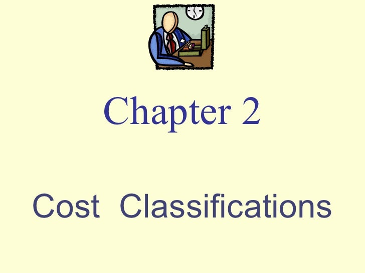 Cost  Classifications Chapter 2