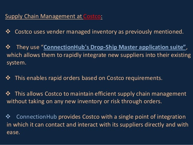 costco supply chain Successful supply chain management requires  with the capacity of the supply chain management can match supply with demand and  from costco on a.