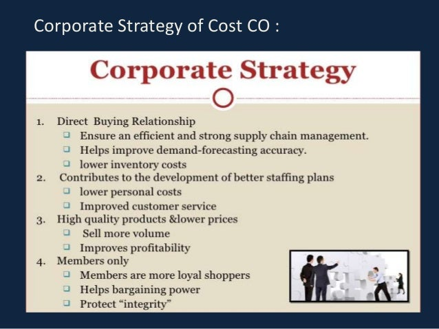 costco cost leadership strategy Strategic analysis of wholesale company costco costco's strategy of merging high workers and shareholders can all benefit from a cost-leadership strategy.