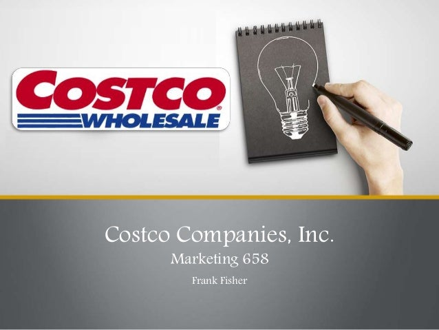 Costco Companies, Inc. Marketing 658 Frank Fisher