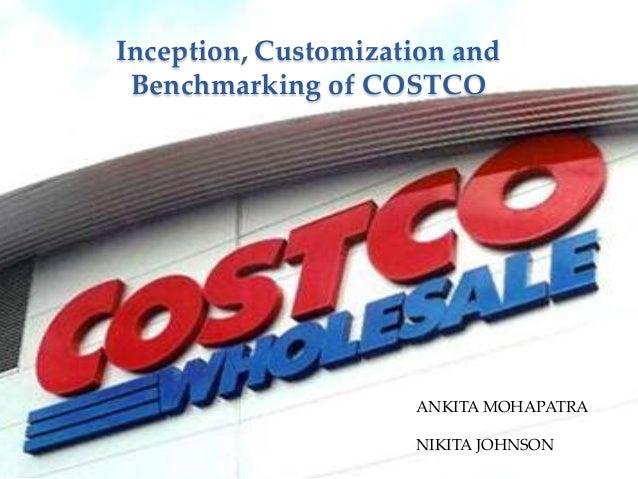 Inception, Customization and Benchmarking of COSTCO                     ANKITA MOHAPATRA                     NIKITA JOHNSON