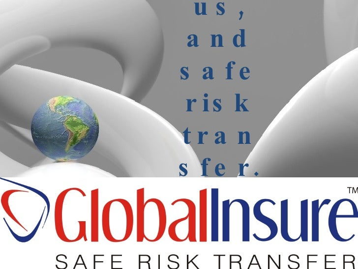 You, us, and safe risk transfer.