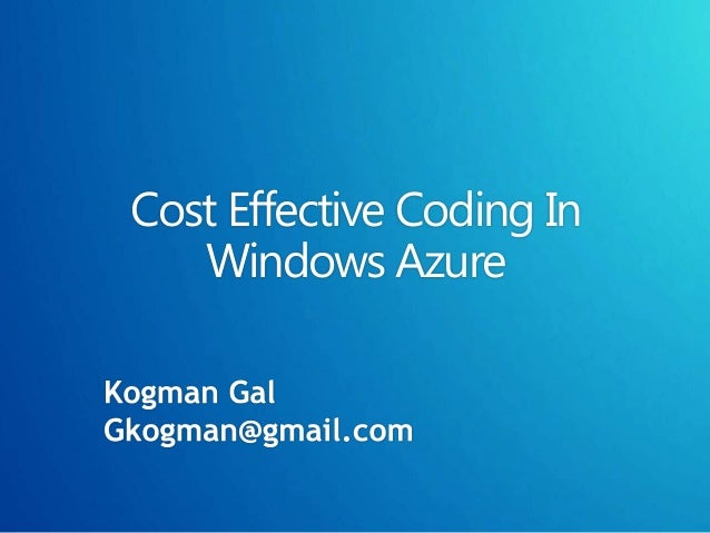 Cost Effective Coding In   Windows Azure