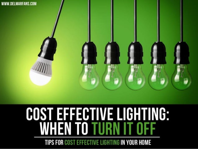 BUST EFFECTIVE LIGHTING:  WHEN T0  TIPS FOR IN YOUR HOME