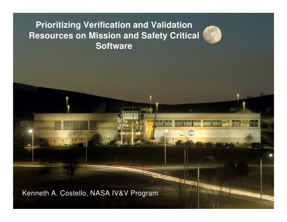Prioritizing Verification and Validation  Resources on Mission and Safety CriticalIV&V Facility                    Softwar...
