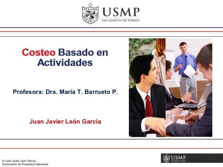 Profesora: Dra. María T. Barrueto P. Juan Javier León García