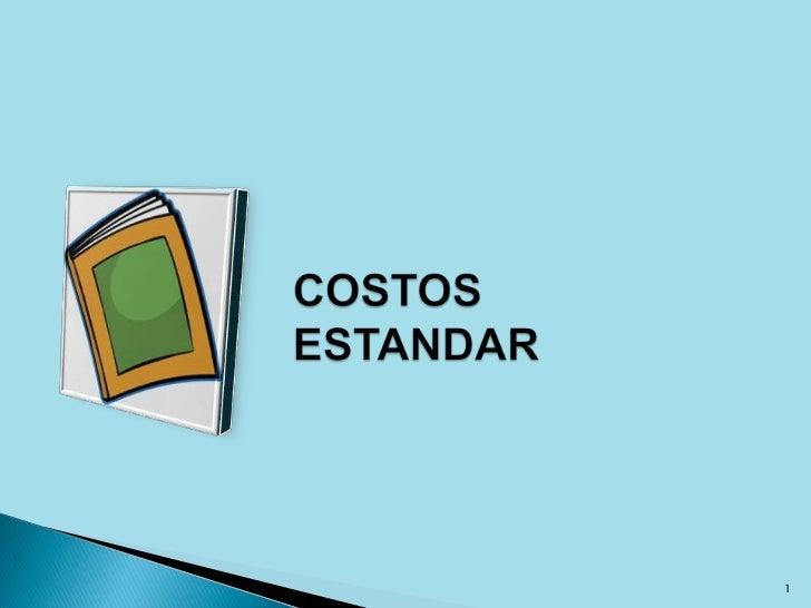 COSTOS ESTANDAR<br />1<br />