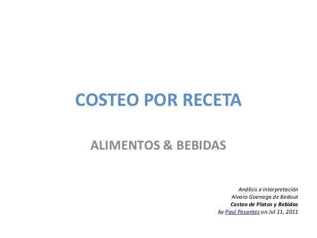 COSTEO POR RECETA ALIMENTOS & BEBIDAS                          Análisis e interpretación                       Alvaro Goen...