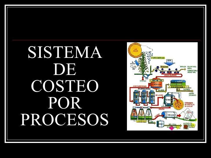 SISTEMA DE COSTEO POR PROCESOS