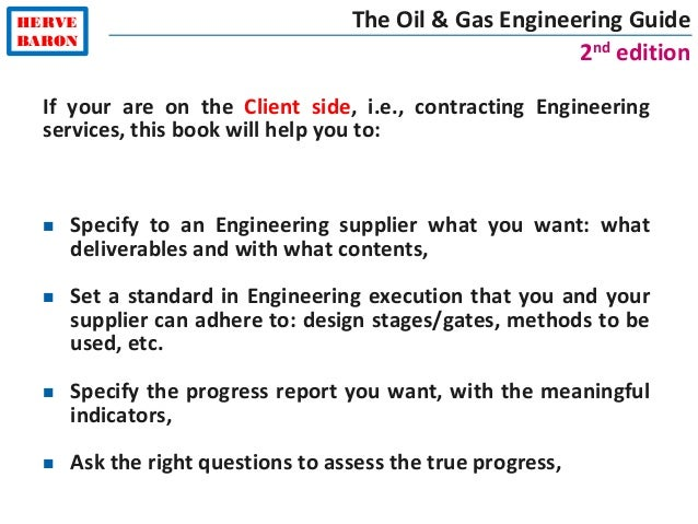 HERVE BARON The Oil & Gas Engineering Guide 2nd edition If your are on the Client side, i.e., contracting Engineering serv...