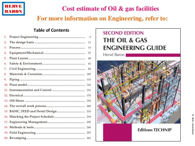 HERVE BARON Cost estimate of Oil & gas facilities ©2013–HervéBaron For more information on Engineering, refer to: Table of...