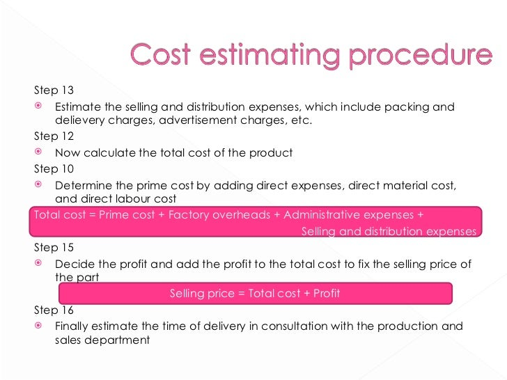<ul><li>Step 13 </li></ul><ul><li>Estimate the selling and distribution expenses, which include packing and delievery char...