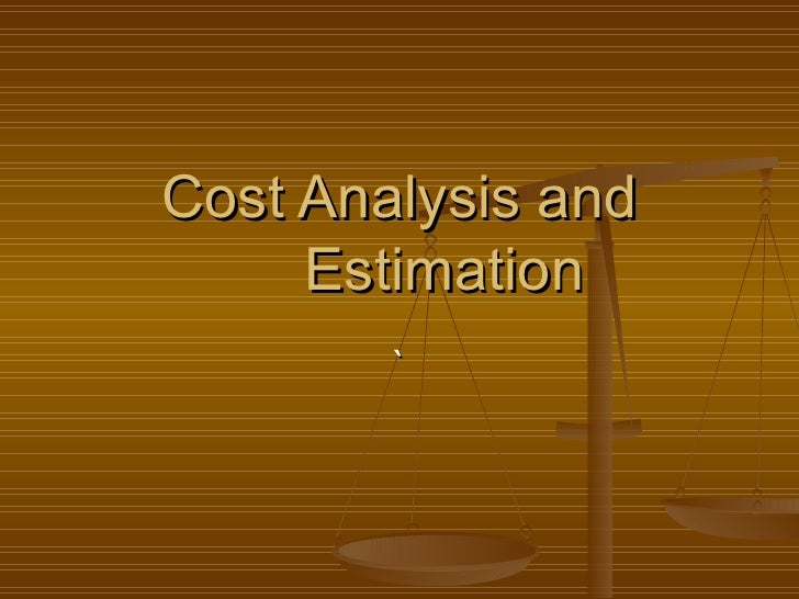 ` Cost Analysis and Estimation