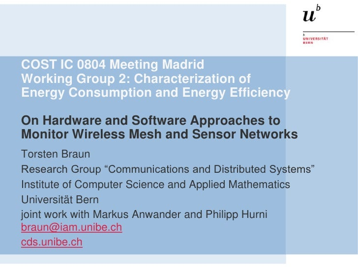 COST IC 0804 Meeting MadridWorking Group 2: Characterization ofEnergy Consumption and Energy EfficiencyOn Hardware and Sof...