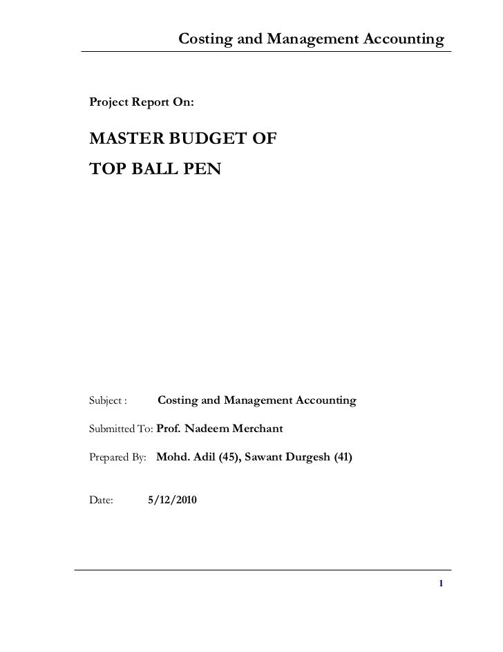 Costing and Management AccountingProject Report On:MASTER BUDGET OFTOP BALL PENSubject :    Costing and Management Account...