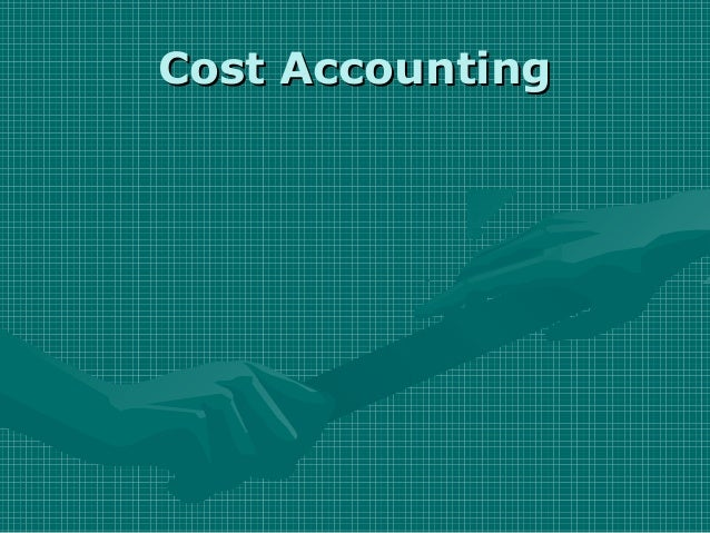Cost AccountingCost Accounting