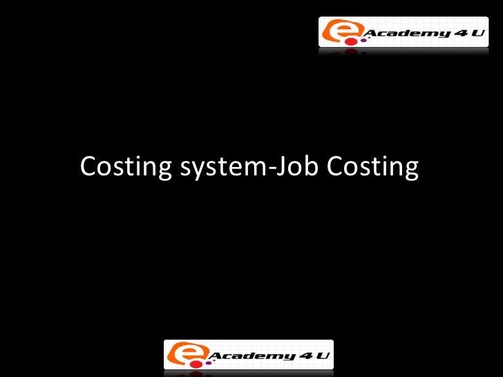 Costing system-Job Costing