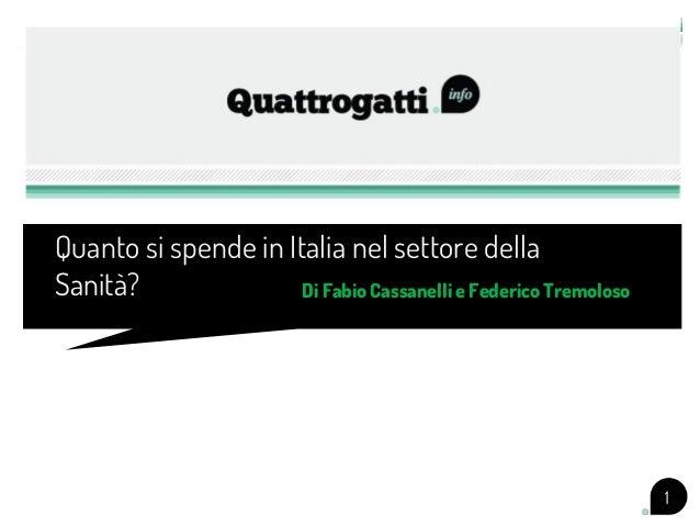 Quanto si spende in Italia nel settore della Sanità? Di Fabio Cassanelli e Federico Tremoloso  1