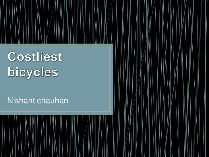 Costliest bicycles<br />Nishant chauhan<br />
