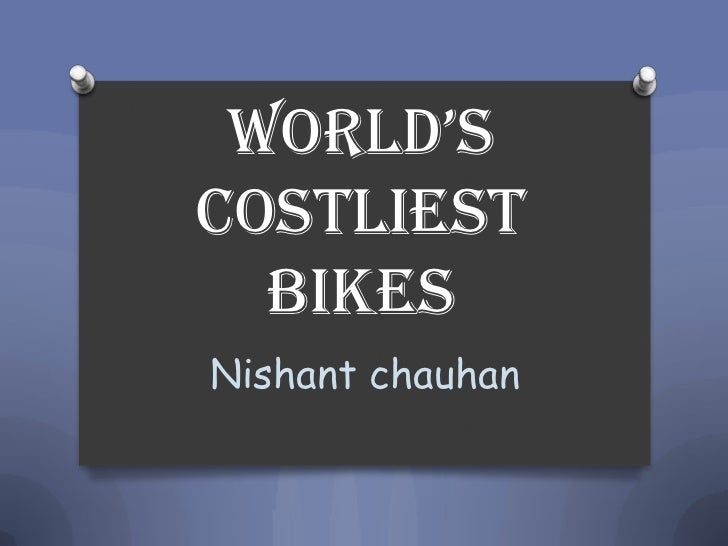 World's costliest bikes<br />Nishant chauhan <br />