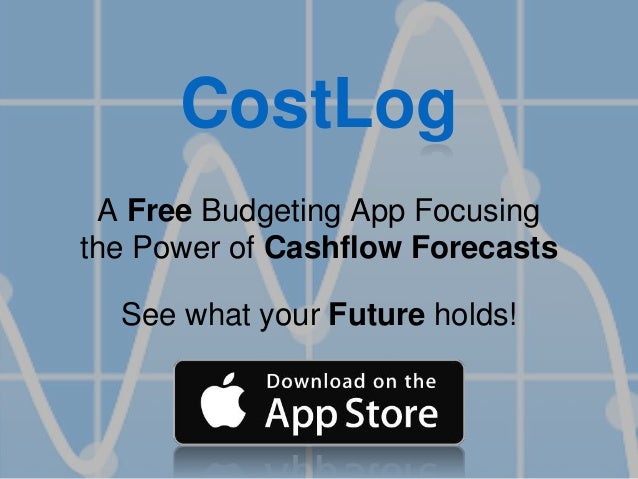 CostLog A Free Budgeting App Focusing the Power of Cashflow Forecasts See what your Future holds!