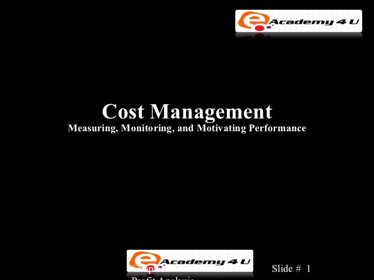 Cost ManagementMeasuring, Monitoring, and Motivating Performance             Chapter 3: Cost-Volume-     Slide # 1