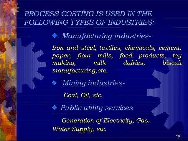 which of the following types of companies would most likely use process costing Would the following companies most likely use job order costing or process  costing 1 paint manufacturer 2 print shop 3 caterer 4 soft drink.