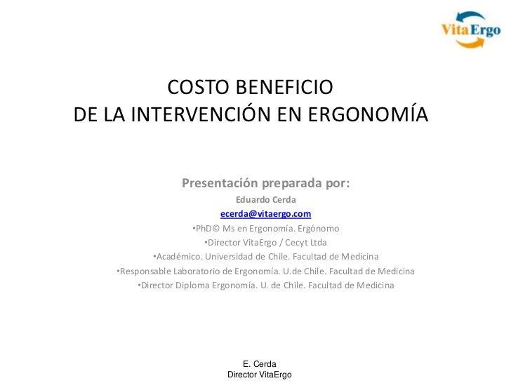 COSTO BENEFICIODE LA INTERVENCIÓN EN ERGONOMÍA                  Presentación preparada por:                               ...