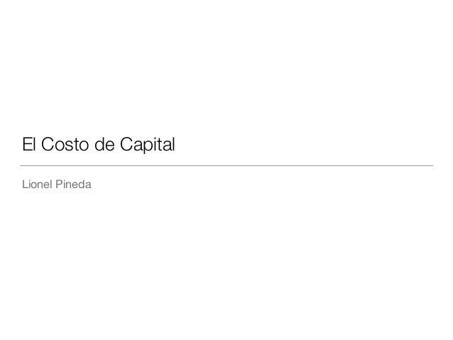 El Costo de Capital Lionel Pineda