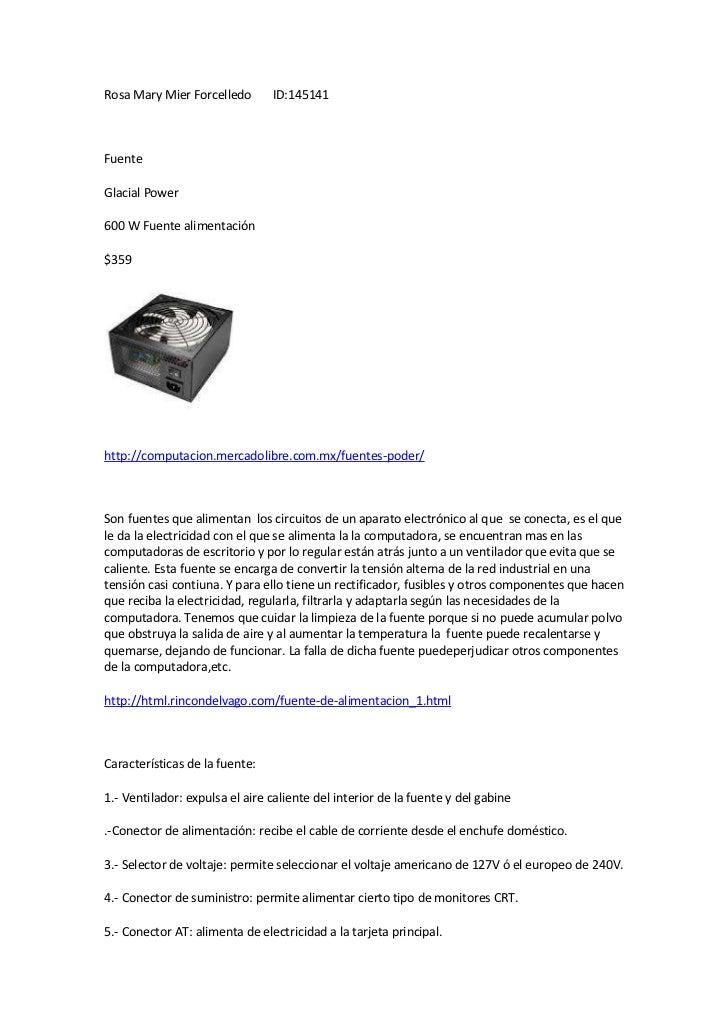 Rosa Mary Mier Forcelledo       ID:145141FuenteGlacial Power600 W Fuente alimentación$359http://computacion.mercadolibre.c...